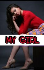 MY GIRL by JinggaSirosu