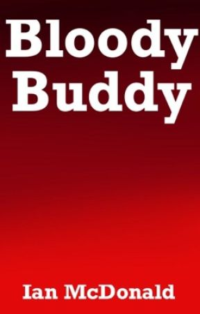 Bloody Buddy by IanMcDonald