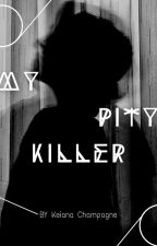My Pity Killer (COMING SOON) by kccdrw