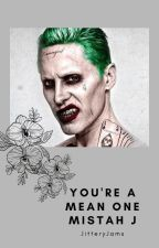 You're a Mean One Mistah J by JitteryJams