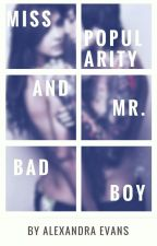 Miss Popularity and Mr. Bad Boy by AlexandraEva