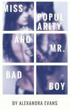 Miss Popularity and Mr. Bad Boy by AlexandraEva