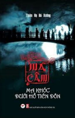 Ma câm: Ma khóc dưới hồ Tiên Đôn