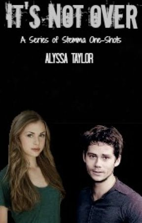 It's Not Over (Stiles Stilinski One-Shots) by _hogwartian_