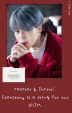 Teacher & Doctor: Chemistry is a thing for two    PJM by 54cutelittleana78