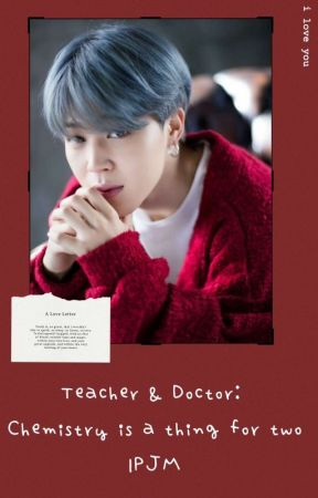 Teacher & Doctor: Chemistry is a thing for two || PJM by 54cutelittleana78