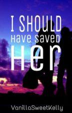 I Should Have Saved Her [Zayn Malik Short Story] by VanillaSweetKelly