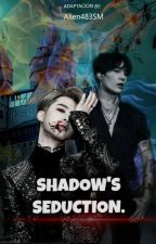Shadow's Seduction┃YoonMin by MiMin_9