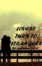 Lovers turn to Strangers. (One-Shot) by iloveyouLP