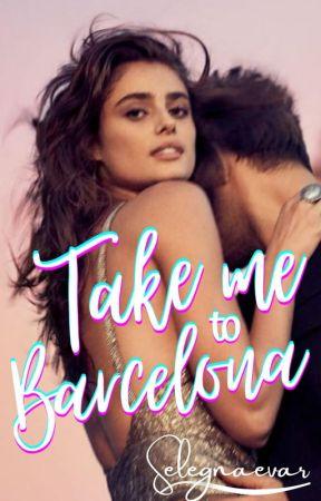 Take me to Barcelona by Selegnaevar