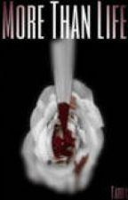 More Than Life by tardis19