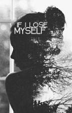 If I Lose Myself by JustLaughBruh
