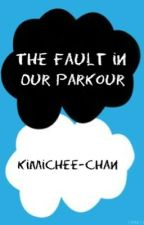 The Fault In Our Parkour by KimicheeChan