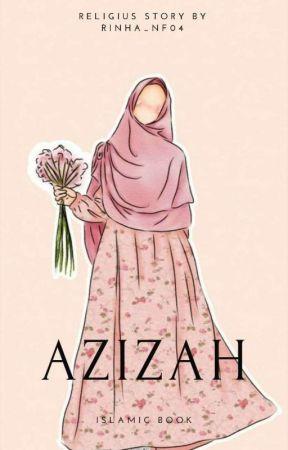 AZIZAH (Selesai)  by Rinha_NF04