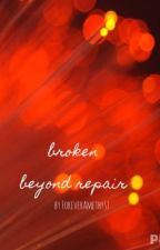 Broken beyond Repair by foreveramethyst