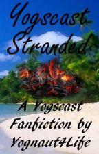 Yogscast Stranded - A Yogscast Fanfiction by Yognaut4Life