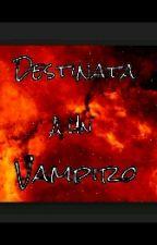Destinata a un Vampiro by VampirellaSmile