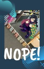 NOPE!  ||KNY X Reader|| by KenshoZuro07