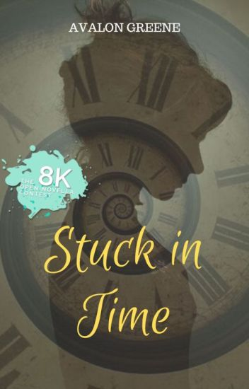 Stuck in Time   #OpenNovellaContest2020