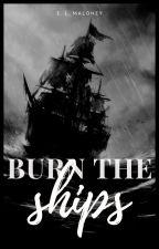 Burn the Ships by ecmalerie