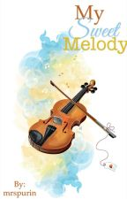 My Sweet Melody (completed) by mrspurin