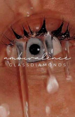 ambivalence by glassdiamonds