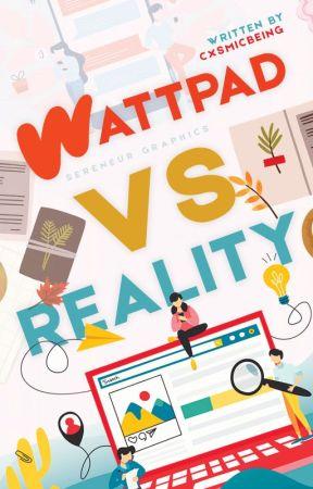 Wattpad VS Reality by -starrymind