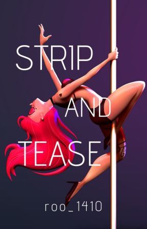 Strip and Tease by roo_1410
