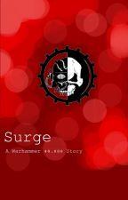 Surge - A Warhammer 40,000 Novel by walrussninja