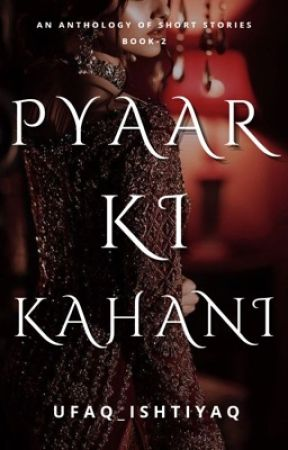 Pyaar Ki Kahani | Requested Short Stories | 2nd Book | by Ufaq_I