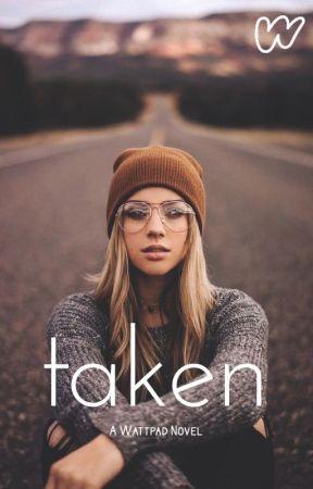TAKEN ✅ {BOOK ONE} by euphoriasbae