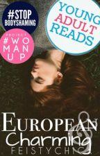 European & Charming [RECONSTRUÇÃO] (Séries 'Foreign' #1) by FeistyChick