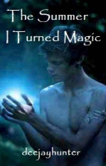 The Summer I Turned Magic [Book 1] [boyxboy]