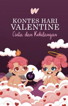 Kontes Hari Valentine: Cinta dan Kehilangan by FanficIndonesia