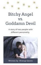 Bitchy ANGEL vs. Goddamn DEVIL by RivengeQueen