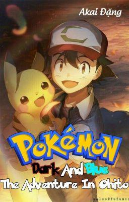 Đọc truyện Pokemon Dark And Blue - Vùng Đất Ohito