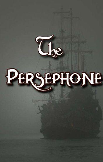 The Persephone (Sporadic Updates)