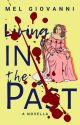 Living in the Past | Coming Soon by scribbledpizza