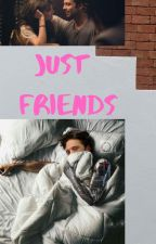 Just Friends by GhostinyourHead