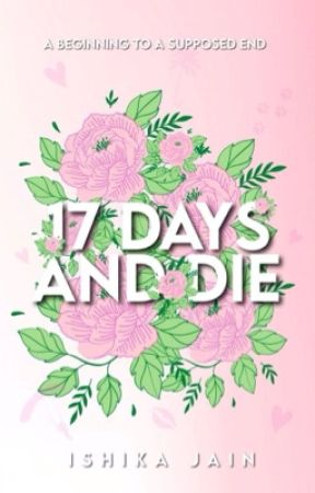 17 Days & Die by prettyimbecile