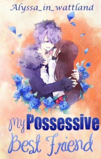 My Possessive Best Friend [English] - Page - Wattpad