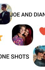 Joe and Dianne One Shots 💞 by joannesugg_x