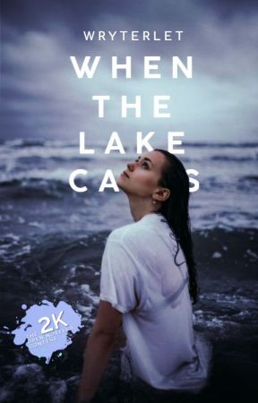 When The Lake Calls | ONC 2020 by wryterlet