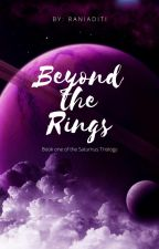 Beyond the Rings: Book one of the Saturnus Triology by raniaditi