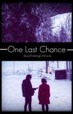 [OMC 2]: One Last Chance by StuckThinkingOfWords