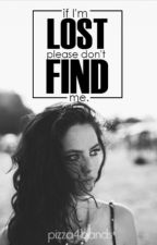 If I'm Lost Please Don't Find Me by otradubai