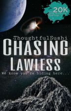 Chasing Lawless [ONC2020] by ThoughtfulSushi
