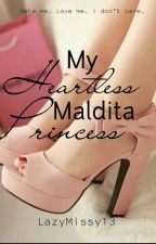 My Heartless Maldita Princess by LazyMissy13