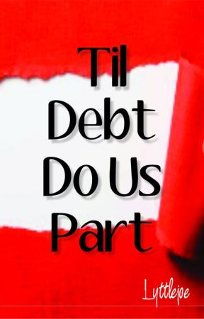 Til Debt Do Us Part by lyttlejoe