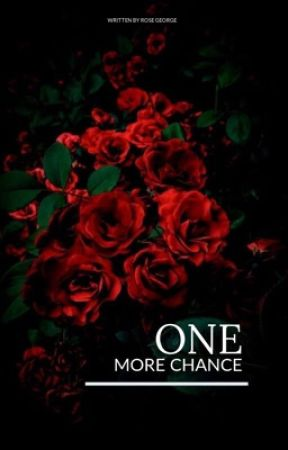 One More Chance by Rose_George